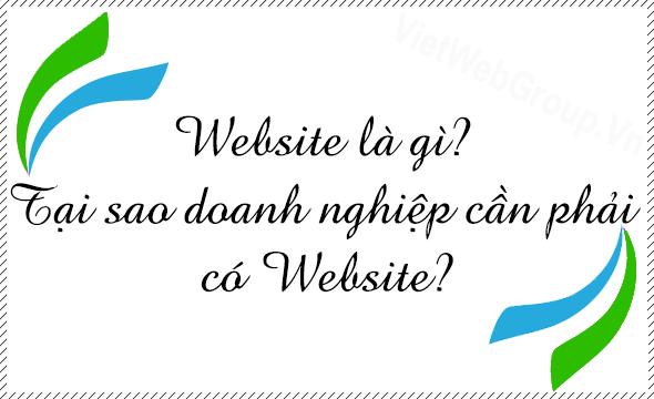 Website là gì? Tại sao doanh nghiệp cần phải có Website?