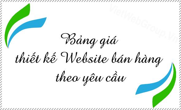 Bảng giá thiết kế Website bán hàng theo yêu cầu