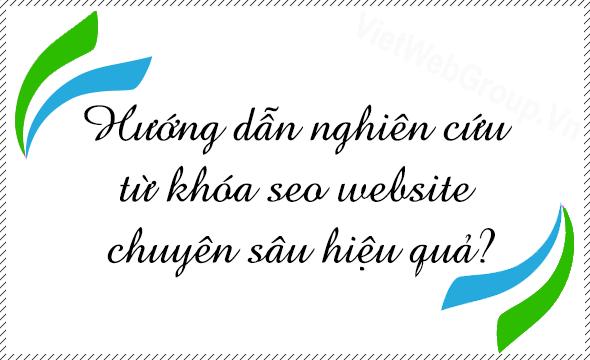 Hướng dẫn nghiên cứu từ khóa SEO website chuyên sâu hiệu quả?