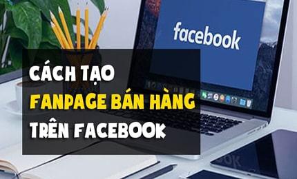 Cách Tạo Fanpage bán quần áo Trên Facebook?